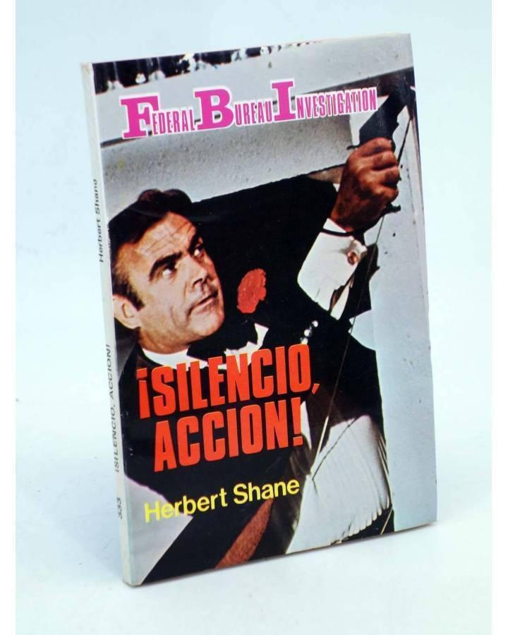 Cubierta de FBI FEDERAL BUREAU INVESTIGATION 333. SILENCIO ACCIÓN (Herbert Shane) Producciones Editoriales 1982