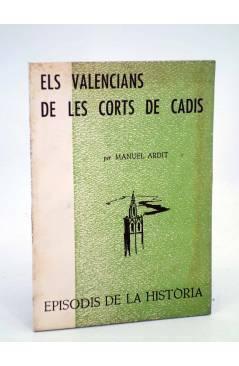 Cubierta de EPISODIS DE LA HISTÒRIA 109 110. ELS VALENCIANS DE LES CORTS DE CADIS (Manuel Ardit) Rafael Dalmau 1968