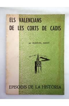 Contracubierta de EPISODIS DE LA HISTÒRIA 109 110. ELS VALENCIANS DE LES CORTS DE CADIS (Manuel Ardit) Rafael Dalmau 196