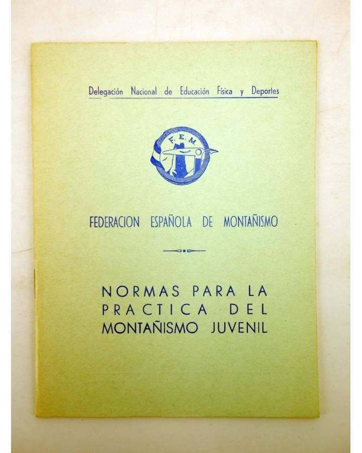 Cubierta de FEDERACIÓN ESPAÑOLA DE MONTAÑISMO FEM. NORMAS PARA LA PRÁCTICA DEL MONTAÑISMO JUVENIL 1973 (Vvaa) 1973