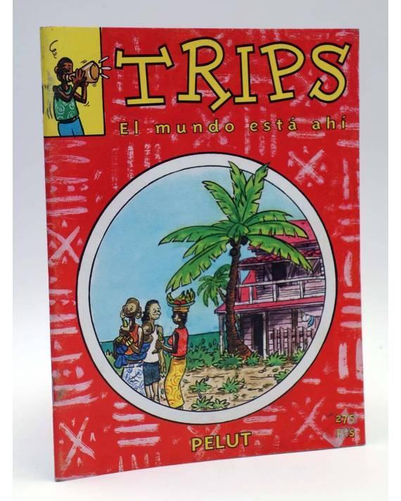 Cubierta de EL PREGONERO 27. TRIPS. EL MUNDO ESTÁ AHÍ (Pelut) El Pregonero 1996