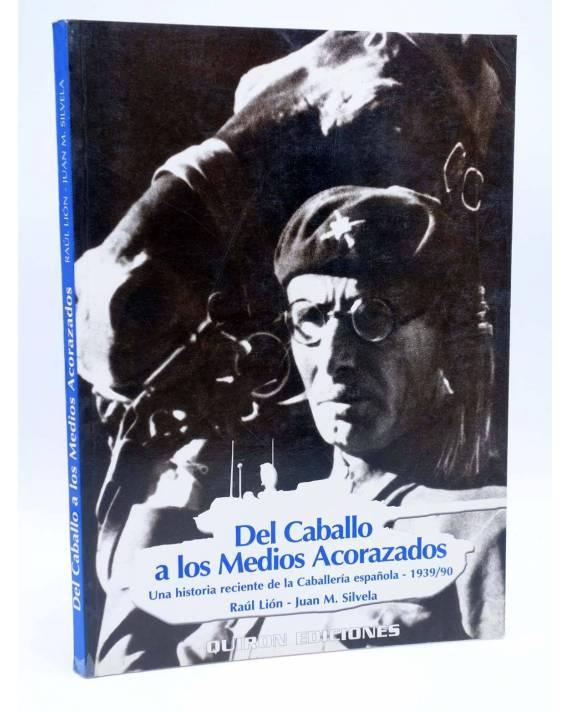 Cubierta de DEL CABALLO A LOS MEDIOS ACORAZADOS. CABALLERÍA ESPAÑOLA 1939 1990 (Lión / Silvela) Quirón 1999