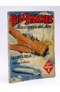 Cubierta de HOMBRES AUDACES 113. BILL BARNES 29 LA LÍNEA ROJA (George L. Eaton) Molino 1945