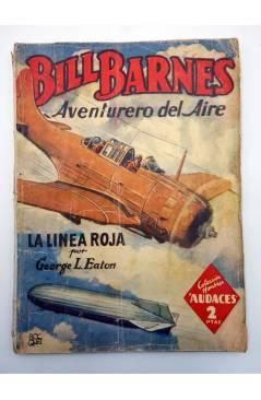Contracubierta de HOMBRES AUDACES 113. BILL BARNES 29 LA LÍNEA ROJA (George L. Eaton) Molino 1945