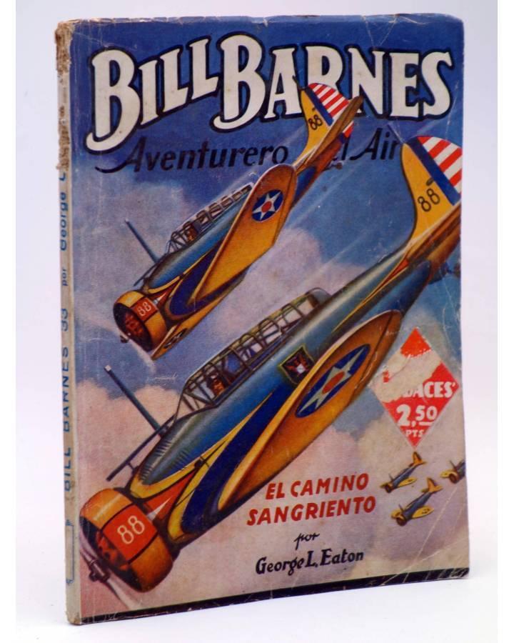 Cubierta de HOMBRES AUDACES 128. BILL BARNES 33 EL CAMINO SANGRIENTO (George L. Eaton) Molino 1946