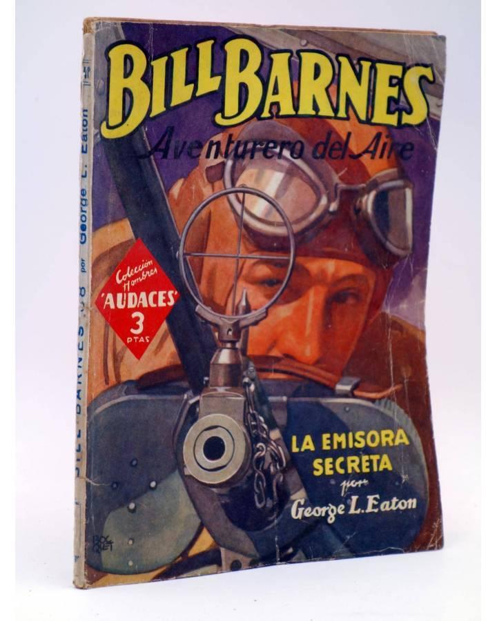 Cubierta de HOMBRES AUDACES 148. BILL BARNES 38 LA EMISORA SECRETA (George L. Eaton) Molino 1947