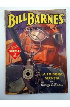 Contracubierta de HOMBRES AUDACES 148. BILL BARNES 38 LA EMISORA SECRETA (George L. Eaton) Molino 1947