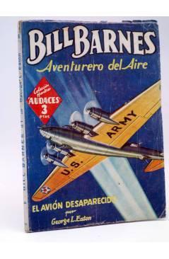 Cubierta de HOMBRES AUDACES 160. BILL BARNES 41 EL AVIÓN DESAPARECIDO (George L. Eaton) Molino 1947
