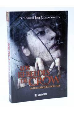 Cubierta de LOS REBELDES DE CROW (Javier Márquez Sánchez) Hidra 2011