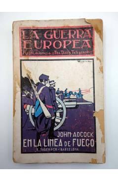 Contracubierta de LA GUERRA EUROPEA III. EN LA LINEA DE FUEGO. THE DAILY TELEGRAPH (John Adcock) Toribio Taberner s/f