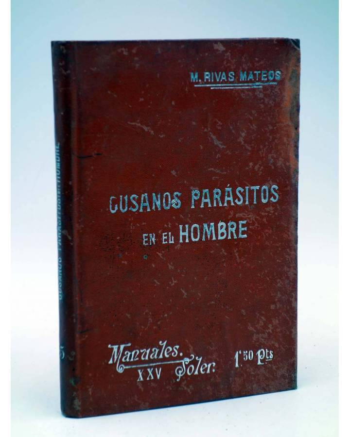 Cubierta de MANUALES SOLER XXV 25. GUSANOS PARÁSITOS DEL HOMBRE (M. Rivas Mateos) Manuel Soler 1900