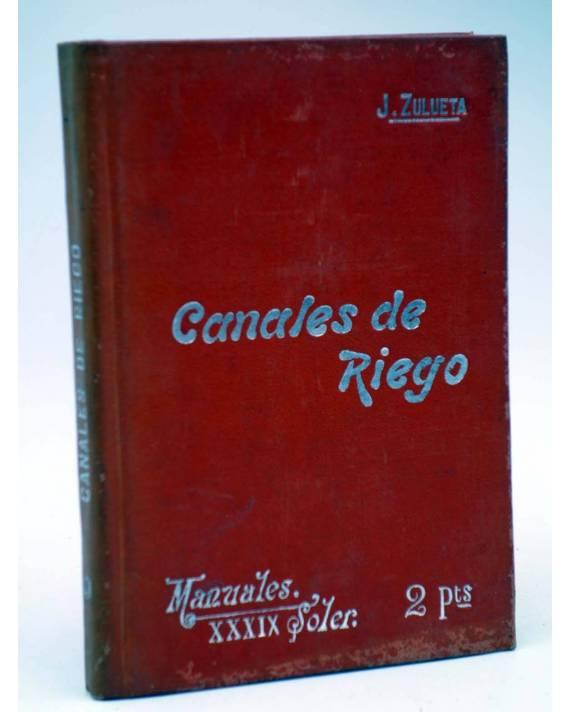 Cubierta de MANUALES SOLER XXXIX 39. CANALES DE RIEGO (José Zulueta Gomis) Manuel Soler 1900