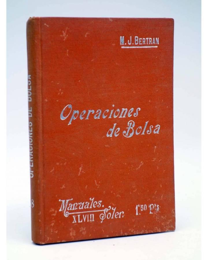 Cubierta de MANUALES SOLER XLVIII 48. OPERACIONES DE BOLSA (Marcos Jesús Bertrán) Manuel Soler 1900