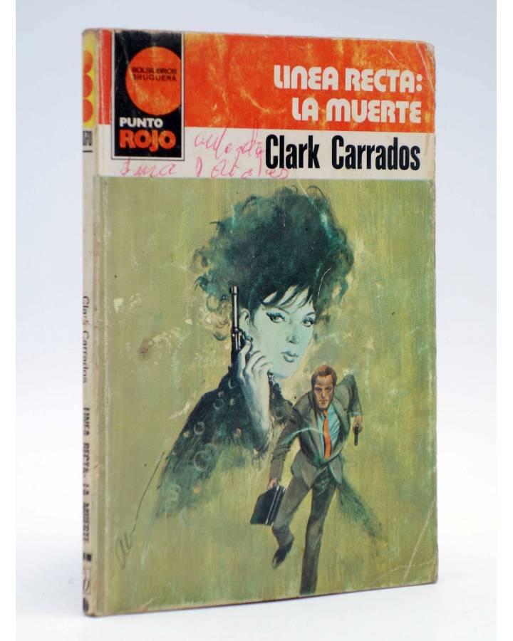Cubierta de PUNTO ROJO 1070. LÍNEA RECTA LA MUERTE (Clark Carrados) Bruguera 1982