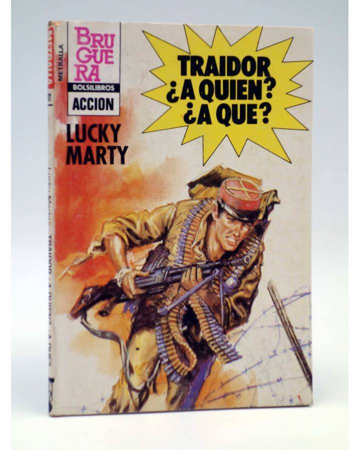 Cubierta de METRALLA 187. TRAIDOR ¿A QUÉ? ¿A QUIÉN? (Lucky Marty) Bruguera 1983