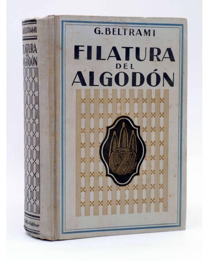 Cubierta de FILATURA DEL ALGODÓN. MANUAL TEÓRICO PRÁCTICO (G. Beltrami) Gustavo Gili 1947