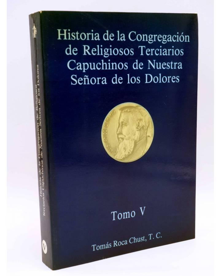Cubierta de HISTORIA DE LA CONGREGACIÓN DE RELIGIOSOS TERCIARIOS CAPUCHINOS DE NTRA SRA DE LOS DOLORES. TOMO V. S (Tomás