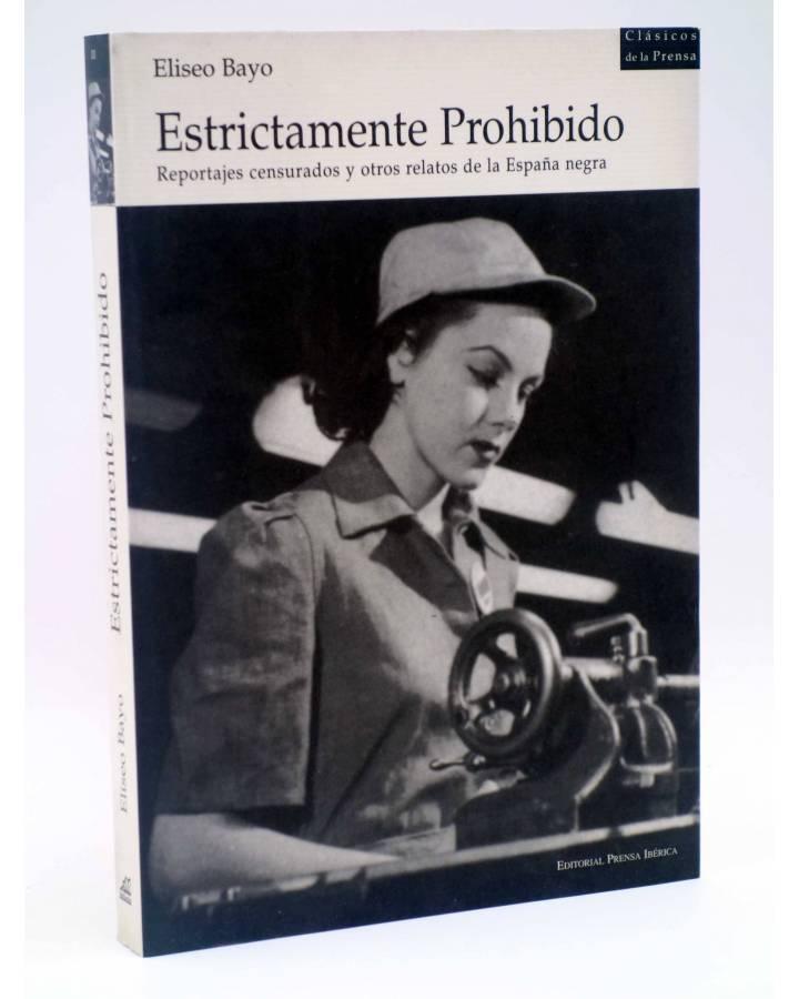 Cubierta de ESTRICTAMENTE PROHIBIDO. REPORTAJES CENSURADOS Y OTROS RELATOS DE LA ESPAÑA NEGRA (Eliseo Bayo) Prensa Ibéri