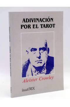 Cubierta de ADIVINACIÓN POR EL TAROT (Aleister Crowley) Orix 2011