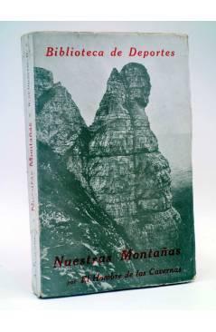 Cubierta de BIBLIOTECA DE DEPORTES NUESTRAS MONTAÑAS (A. Ferrer – El Hombre De Las Cavernas) Espasa Calpe 1927