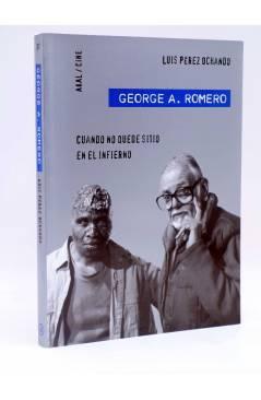 Cubierta de GEORGE A. ROMERO. CUANDO NO QUEDE SITIO EN EL INFIERNO (Luís Pérez Ochando) Akal 2013