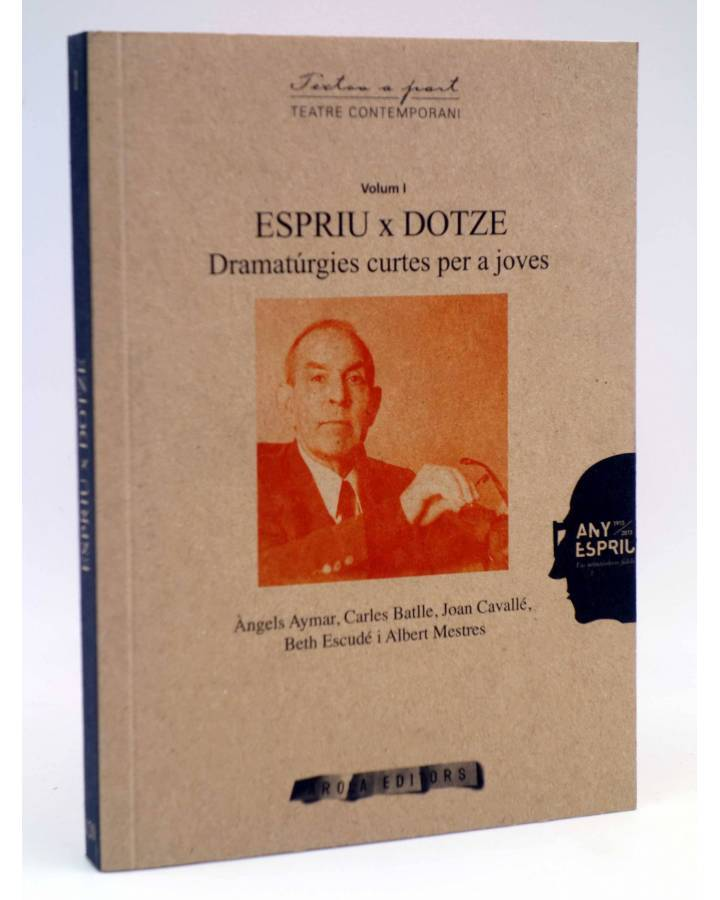 Cubierta de ESPRIU X DOTZE VOLUM 1. DRAMATÚRGIES CURTES PER A JÓVENS (Vvaa) Arola 2014