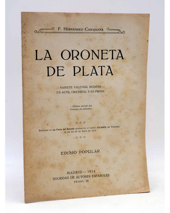 Cubierta de LA ORONETA DE PLATA. SAINETE VALENSIÁ MODERN (F. Hernández Casajuana) Edisió Popular 1914