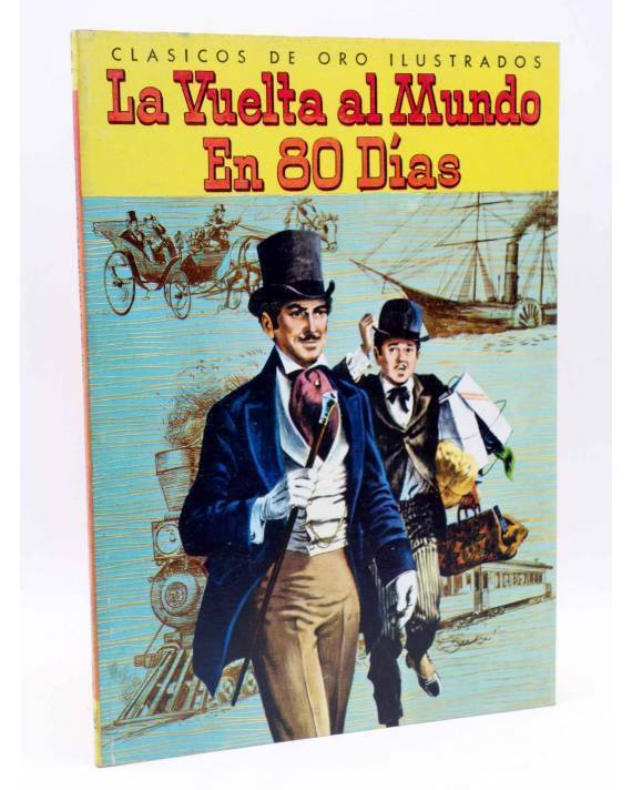 Cubierta de CLÁSICOS DE ORO ILUSTRADOS 6. LA VUELTA AL MUNDO EN 80 DÍAS (Verne / Verral / Gill) Novaro 1980