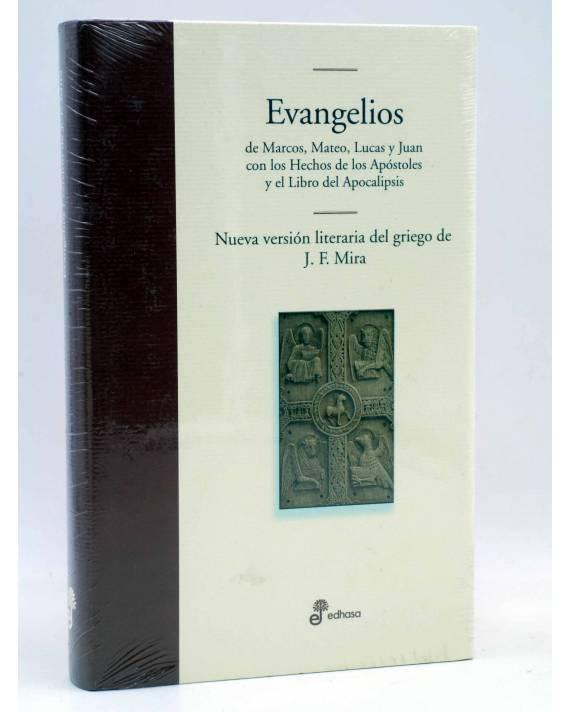 Cubierta de EVANGELIOS DE MARCOS MATEOS LUCAS Y JUAN. NUEVA VERSIÓN LITERARIA DEL GRIEGO (J.F. Mira) Edhasa 2006