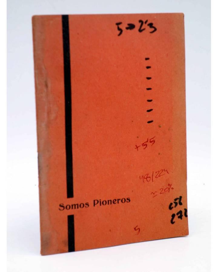 Cubierta de FOLLETO SOMOS PIONEROS (Equipo Rama Pioneros) Delegación Diocesana de Escultismo Circa 1960. ESCULTISMO