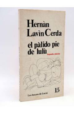 Cubierta de LOS BRAZOS DE LUCAS 15. EL PÁLIDO PIE DE LULÚ (Hernán Lavin Cerda) Premia 1979