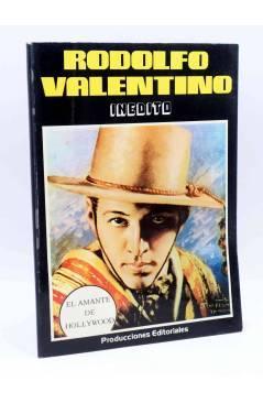 Cubierta de RODOLFO VALENTINO. INÉDITO. EL AMANTE DE HOLLYWOOD (Helmut Von Sohel) Producciones Editoriales 1977