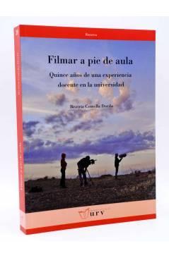 Cubierta de FILMAR A PIE DE AULA. QUINCE AÑOS DE UNA EXPERIENCIA DOCENTE EN LA UNIVERSIDAD (Beatriz Comella Dorda) URV 2