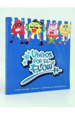 Cubierta de UNIDOS POR EL FLOW. LATIN KINGS ÑETAS Y JÓVENES DE BARCELONA. LIBRO+CD+DVD (Aa.Vv.) Ven Y Te Lo Cuento 2009