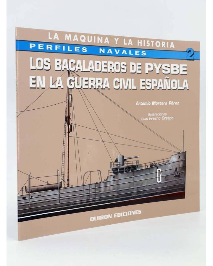 Cubierta de PERFILES NAVALES 2. LOS BACALADEROS DE PYSBE EN LA GUERRA CIVIL ESPAÑOLA (Vvaa) Quirón 2002
