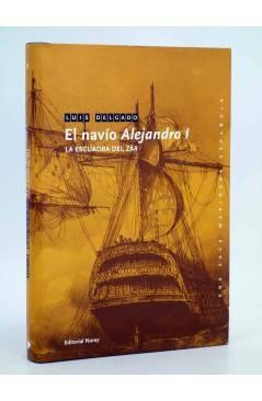 Cubierta de UNA SAGA MARINERA ESPAÑOLA 19. EL NAVÍO ALEJANDRO I. LA ESCUADRA DEL ZAR (Luís Delgado) Noray 2011