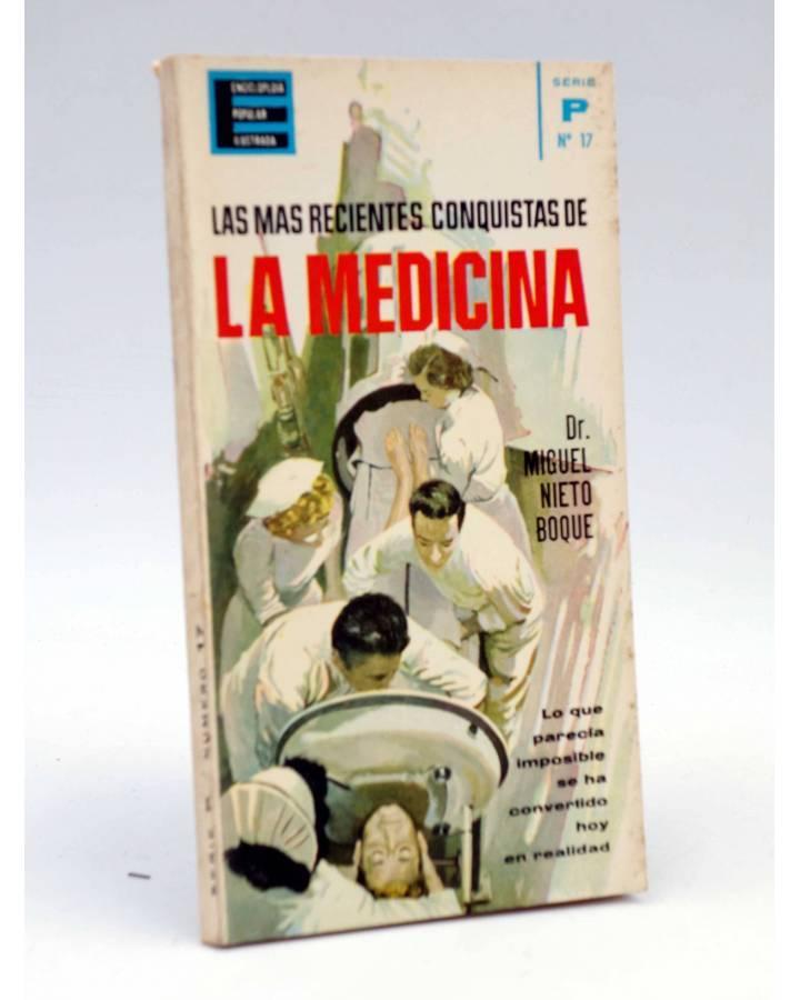 Cubierta de ENCICLOPEDIA POPULAR ILUSTRADA SERIE P 17. LAS MÁS RECIENTES CONQUISTAS DE LA MEDICINA (Dr. Miguel Nieto Boq