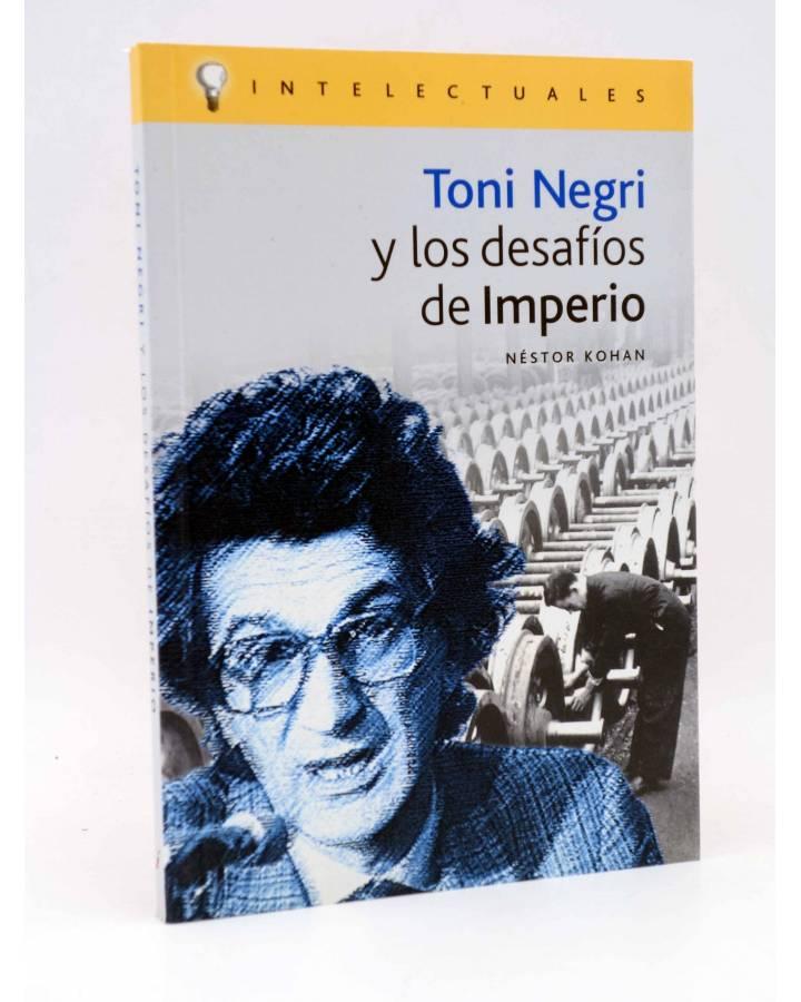 Cubierta de INTELECTUALES. TONI NEGRI Y LOS DESAFÍOS DE IMPERIO (Néstor Kohan) Campo de Ideas 2002