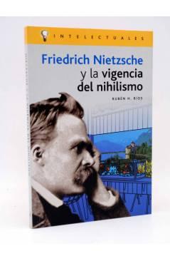 Cubierta de INTELECTUALES. FRIEDRICH NIETZSCHE Y LA VIGENCIA DEL NIHILISMO (Rubén H. Ríos) Campo de Ideas 2004
