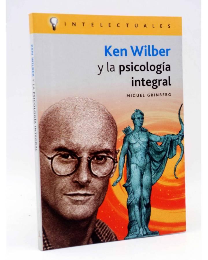 Cubierta de INTELECTUALES. KEN WILBER Y LA PSICOLOGÍA INTEGRAL (Miguel Grinberg) Campo de Ideas 2005