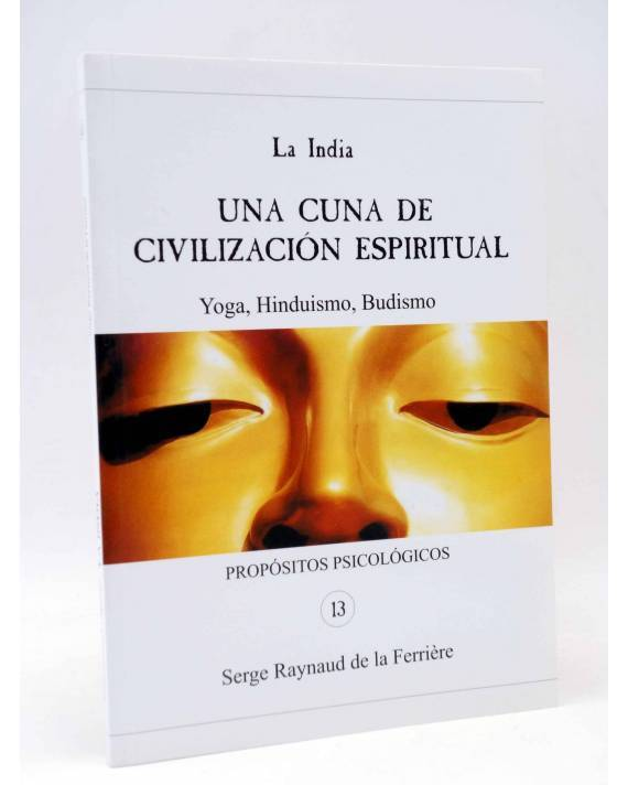 Cubierta de PROPÓSITOS PSICOLÓGICOS 13. LA INDIA (Serge Raynaud De La Ferrière) El Aguador 2003