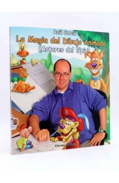 Cubierta de LA MAGIA DEL DIBUJO ANIMADO. ACTORES DEL LÁPIZ (Raúl García) De Ponent 2000