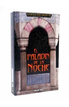 Cubierta de LA ROSA DEL PROFETA VOL 2. EL PALADÍN DE LA NOCHE (Margaret Weis / Tracy Hickman) Timun Mas 2002