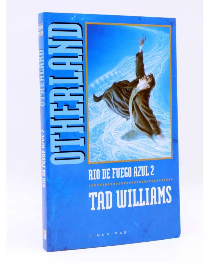 Cubierta de OTHERLAND. RÍO DE FUEGO AZUL 2 (Tad Williams) Timun Mas 1999. Ciencia Ficción