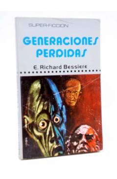 Cubierta de SUPER FICCIÓN 2. GENERACIONES PERDIDAS (E. Richard Bessiere) Producciones Editoriales 1976