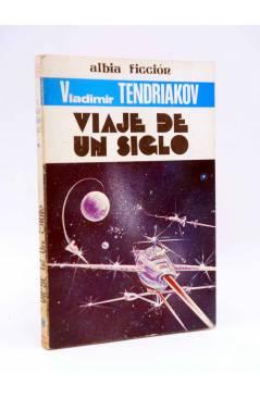 Cubierta de ALBIA FICCIÓN 8. VIAJE DE UN SIGLO (Vladimir Tendriakov) Albia 1979