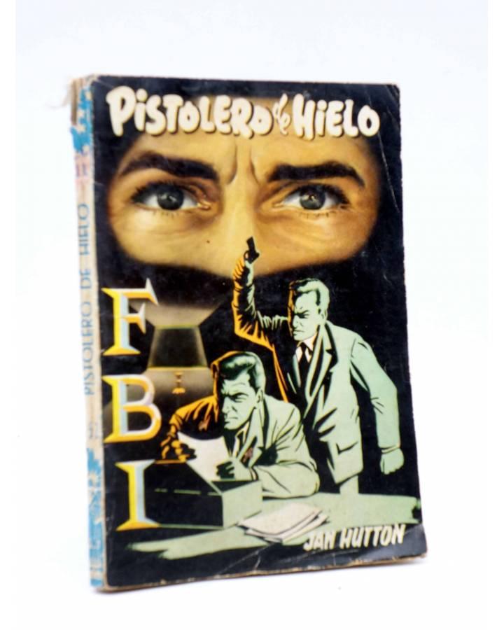 Cubierta de COLECCIÓN FBI F.B.I. 352. PISTOLERO DE HIELO (Jan Hutton) Rollán 1957