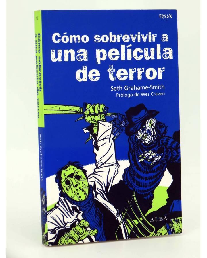 Cubierta de COL FREAK 12. COMO SOBREVIVIR A UNA PELICULA DE TERROR (Seth Grahamme) Alba 2010