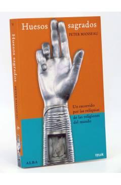 Cubierta de FREAKS. HUESOS SAGRADOS. RELIQUIAS DE LAS RELIGIONES DEL MUNDO (Peter Manseau) Alba 2010