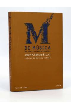 Cubierta de M DE MÚSICA. DEL OÍDO A LA ALQUIMIA EMOCIONAL (Josep M Romero Fillat) Alba 2011